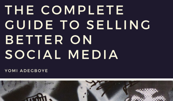 the complete guide to selling better on social media by Yomi Adegboye - book cover